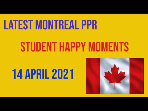 Montreal PPR Received | Student Sharing Happy Moments | Quebec | travel information | PPR Started