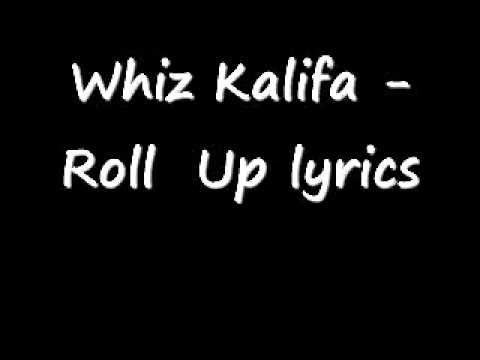 Whiz Khalifa Roll Up Lyrics Youtube