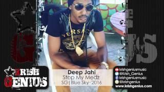 Deep Jahi - Stop My Medz [Heavens Gate Riddim] February 2016