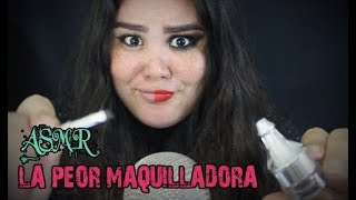 ★ASMR★ Roleplay - Te Maquilla LA PEOR MAQUILLADORA!