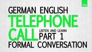 Englisch lernen online kostenlos - Telephone call formal conversation German English part 1