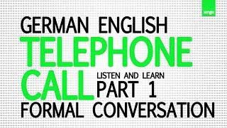 Englisch lernen online kostenlos - Telephone call formal conversation German English part 1
