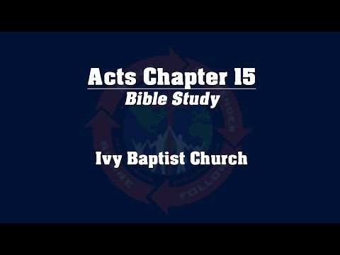Study of the Book of Acts - Chapter 15