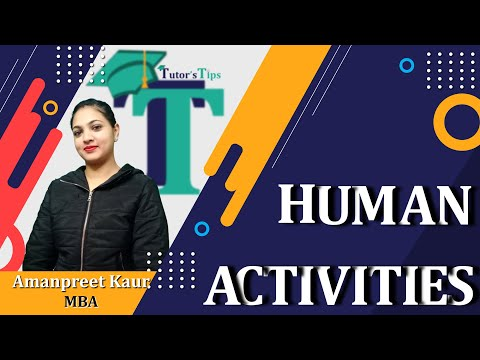 What are human activities and their types -  Explained with Animation