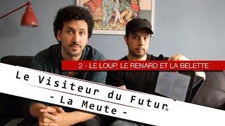 NOUVEL EPISODE - Le Visiteur du Futur - La Meute