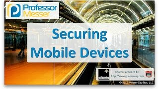 Securing Mobile Devices - CompTIA A+ 220-902 - 3.5