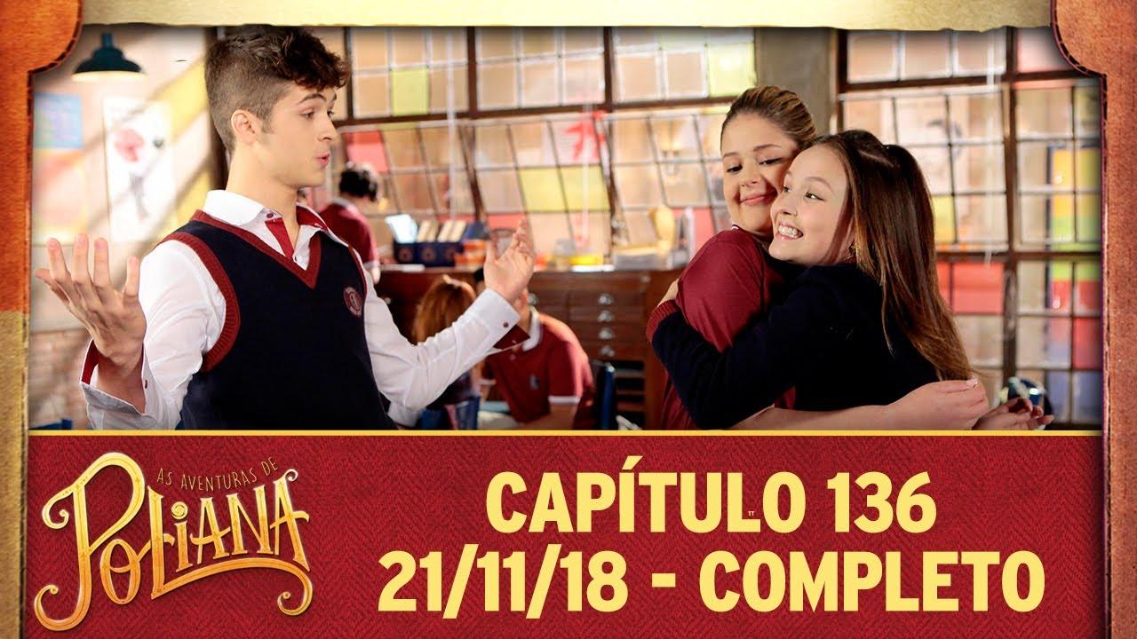 As Aventuras De Poliana Capitulo 136 21 11 18 Completo Youtube