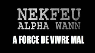 Nekfeu Feat. Alpha Wann - A Force de Vivre Mal [INEDIT]