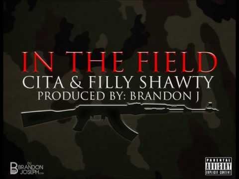 CITA X FILLY SHAWTY-IN THE FIELD [PROD. BRANDON J]