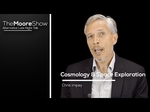 Cosmology,  Space Exploration and Life Beyond Earth With Chris Impey