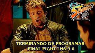 DIRECTO: TERMINANDO DE PROGRAMAR FINAL FIGHT LNS 3.0