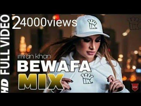 Bewafa__ imran khan __ remix new song 2018