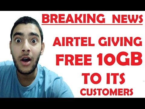 BREAKING NEWS - AIRTEL GIVING FREE 3G/4G 10GB DATA TO ITS ...
