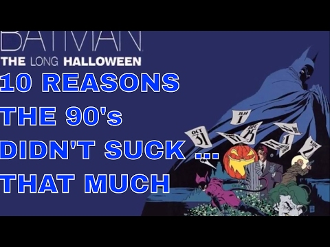 I LOVE COMICS  :  TOP 10 REASONS THE 90's DIDN'T COMPLETELY SUCK !!!