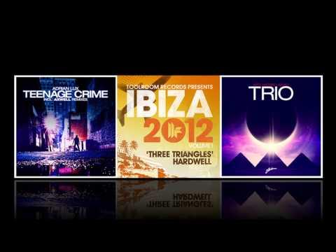 Hardwell - Three Triangles / Arty, Matisse & Sadko - Trio / Adrian Lux - Teenage Crime