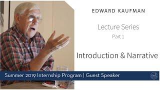 Edward Kaufman | Introduction & Narrative