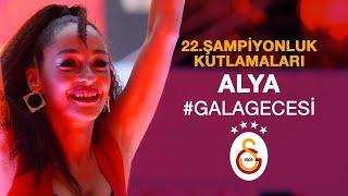 ALYA  GalaGecesi - Galatasaray