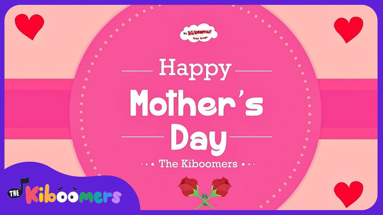 on mother s day mothers day song kids song the kiboomers youtube