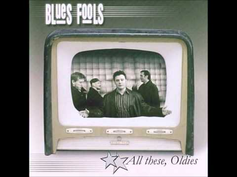 BLUES FOOLS (Hungary) -Just Your Fool
