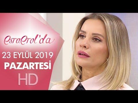 Esra Erol'da 23 Eylül 2019 | Pazartesi