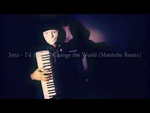 Jetta - I'd Love To Change The World (Matstubs Remix) (♢Accordion Cover)