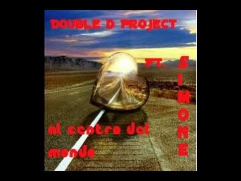 Double D Project Ft. Simone - Al Centro Del Mondo (Original Mix)