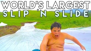 WORLD'S LARGEST SLIP 'N SLIDE!