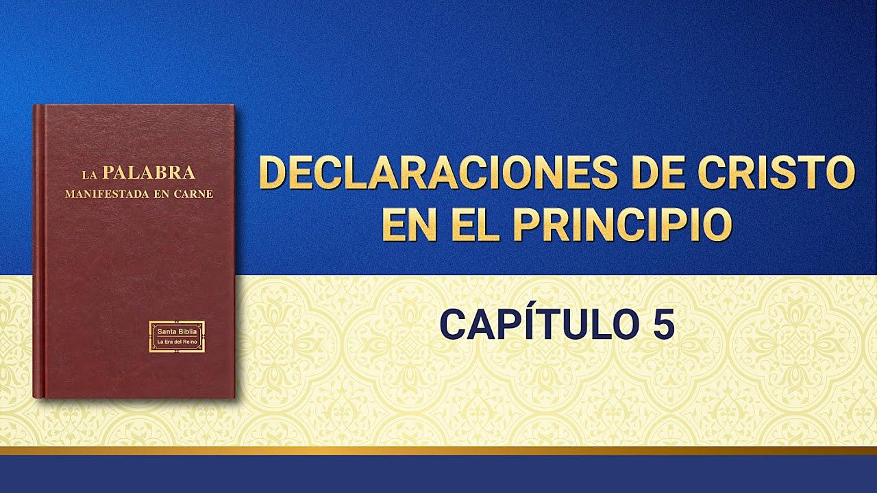 La Palabra de Dios   Declaraciones de Cristo en el principio: Capítulo 5