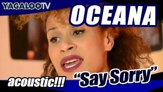 Oceana - Say Sorry