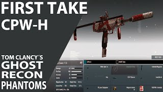 CPW-H  FIRST TAKE | GHOST RECON PHANTOMS