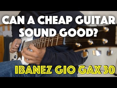 Can a cheap guitar sound good? - Ibanez GAX30