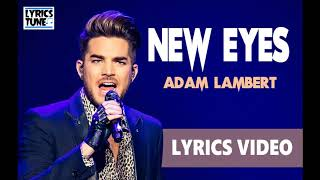 New Eyes - Adam Lambert (Lyrics Video)