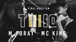 TWIO3 : #11 M.FORAY vs MC-KING (FINAL AUDITION) | RAP IS NOW