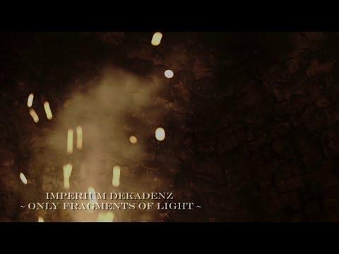 Imperium Dekadenz - Only Fragments Of Light (Official Premiere)