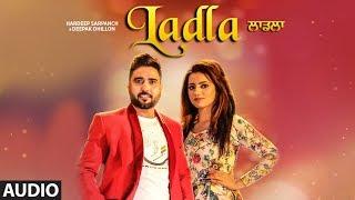 Ladla: Hardeep Sarpanch, Deepak Dhillon (AUDIO) | KV Singh | Babbu Brar | Latest Punjabi Song 2018