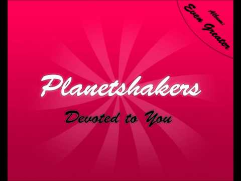 Planetshakers - Devoted to You