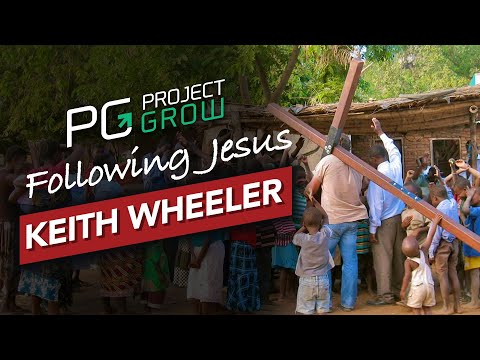CARRYING THE CROSS AROUND THE WORLD - Keith Wheeler - Project Grow Show Interview