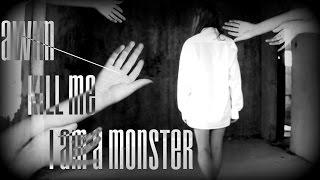 AWIM Kill Me I Am A Monster