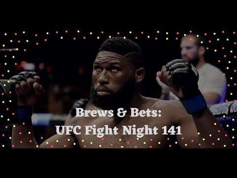 Brews & Bets UFC Fight Night 141: Blaydes vs N'Gannou 2