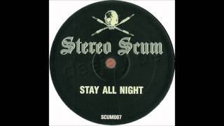 Stereo Scum-Stay All Night (Instrumental Mix)