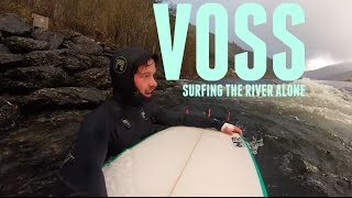 SURFING THE RIVER ALONE @ VOSS I VLOG 8