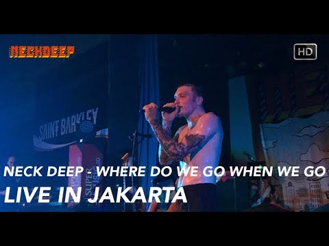 Neck Deep - Where Do We Go When We Go (Live in Jakarta) HD