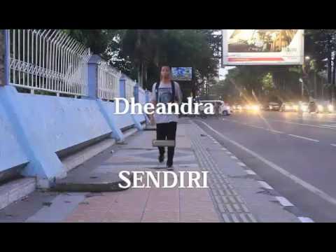 DHEANDRA - SENDIRI