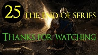 Hướng Dẫn Dark Souls#25 This is the end goodbye my friends