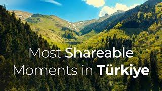 Most Shareable Moments in Türkiye