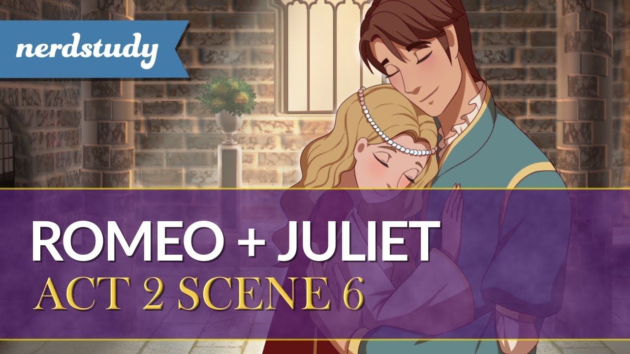 Romeo And Juliet Act 2 Summary Scene 6 Dialangcon94 Blog 1