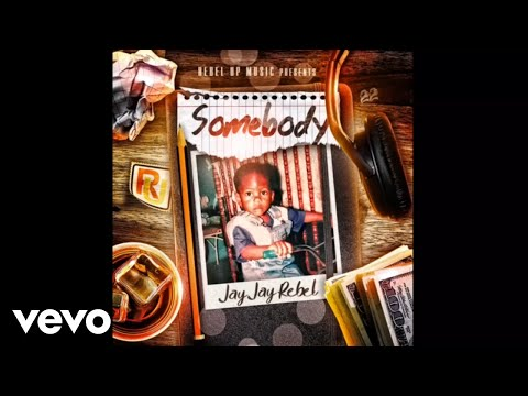 Jay Jay Rebel - Somebody (Audio Video)