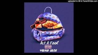Fetty Wap - Act A Fool Remix  x Young Louie