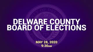 5/28 Delaware County Board of Elections