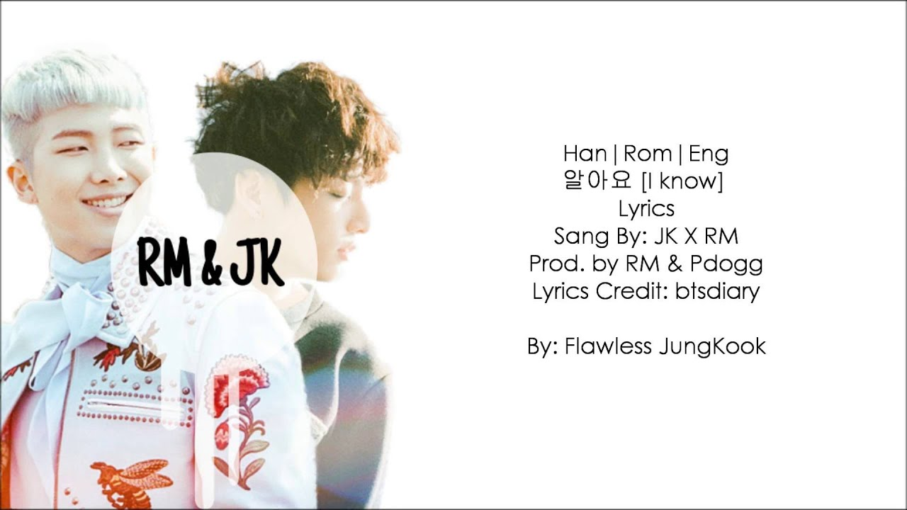 [Han|Rom|Eng] 알아요 (I know) by RM & JK